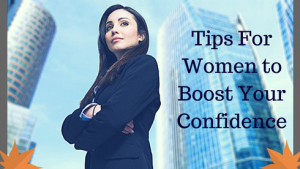 Tips For Women to Boost Your Confidence